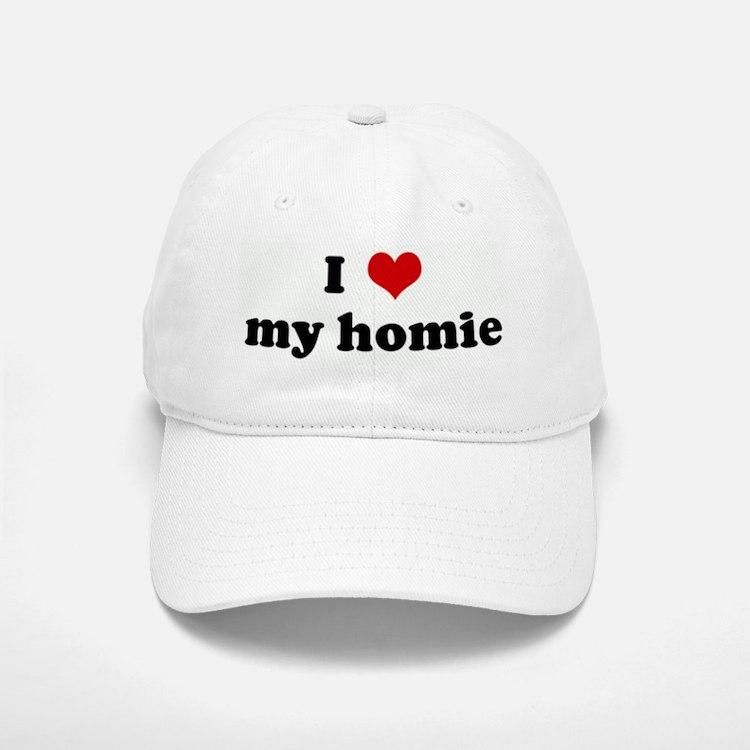 I Love my homie Baseball Baseball Cap