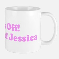 Hands Off! Property of Jessi Mug