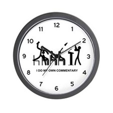 I Do My Own Commentary - Wall Clock