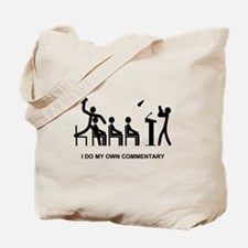 I Do My Own Commentary - Tote Bag