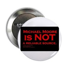 Michael Moore is not reliable Button