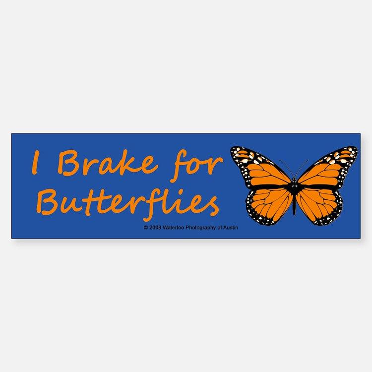 I Brake for Butterflies (Bumper sticker - 1)