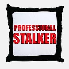 Professional Stalker Throw Pillow