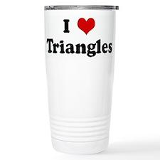 I Love Triangles Travel Mug