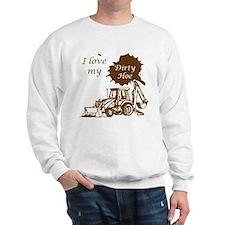 I Love My Dirty Hoe Sweatshirt