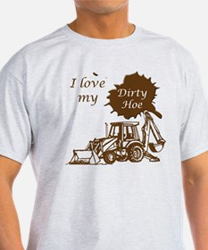 I Love My Dirty Hoe T-Shirt