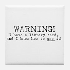 Warning! I have a library car Tile Coaster