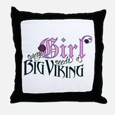 Every Girl Needs a Big Viking Throw Pillow