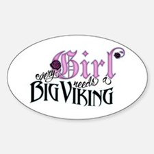 Every Girl Needs a Big Viking Oval Decal