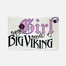 Every Girl Needs a Big Viking Rectangle Magnet