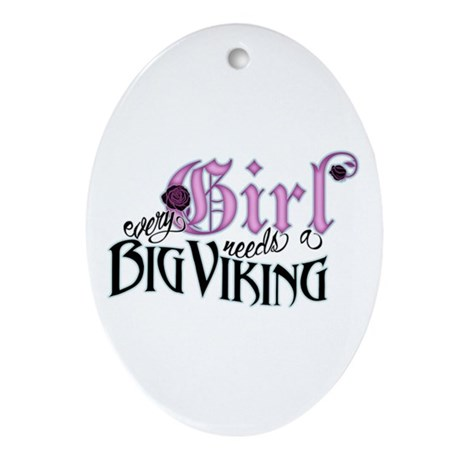 Every Girl Needs a Big Viking Oval Ornament