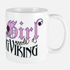 Every Girl Needs a Big Viking Small Small Mug