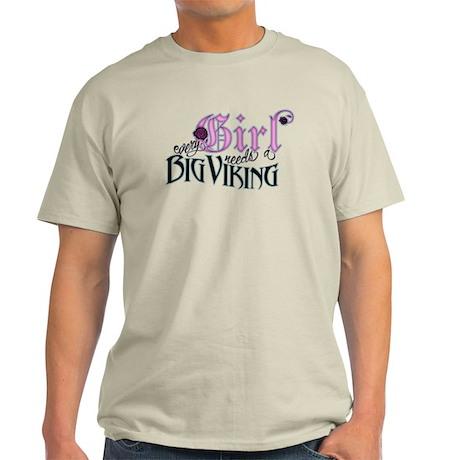 Every Girl Needs a Big Viking Light T-Shirt