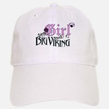 Every Girl Needs a Big Viking Baseball Baseball Cap