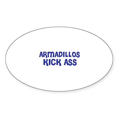 Armadillos Kick Ass Oval Sticker