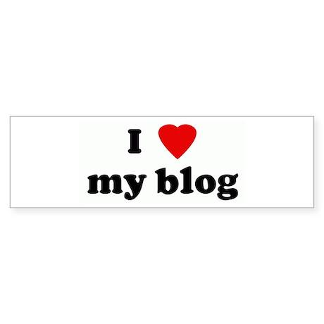 I Love my blog Bumper Sticker