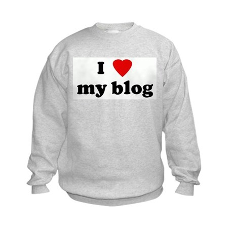 I Love my blog Kids Sweatshirt