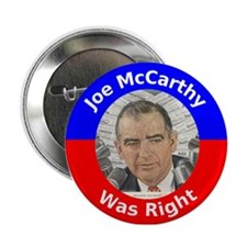 "Joe McCarthy Was Right 2.25"" Button"