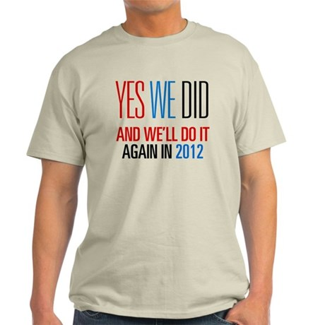 Obama Yes We Did 2012 Light T-Shirt