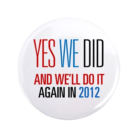 """Obama Yes We Did 2012 3.5"""" Button (100 pack)"""