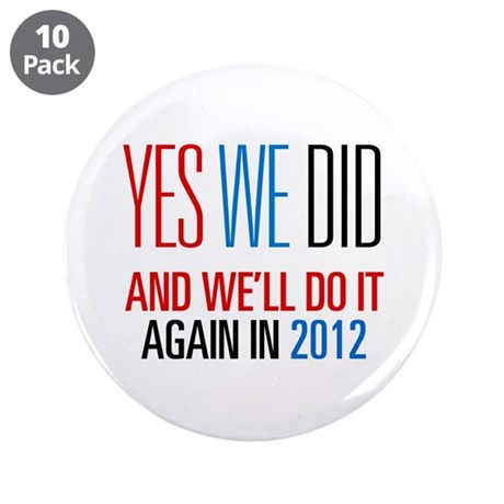 """Obama Yes We Did 2012 3.5"""" Button (10 pack)"""