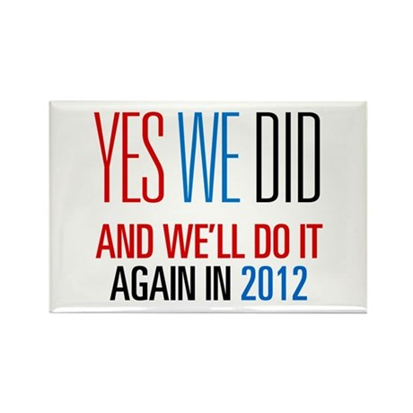 Obama Yes We Did 2012 Rectangle Magnet (10 pack)