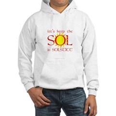 Keep the Sol in Solstice Hoodie