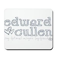 Edward Cullen-My Fictional Bo Mousepad