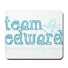 Team Edward-Because I love sp Mousepad