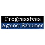 Progressives Against Schumer bumper sticker