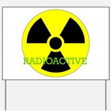 Radioactive Yard Sign
