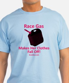 Race Gas Makes Her Clothes... T-Shirt