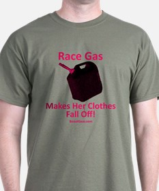 Race Gas Makes Her Clothes... - T-Shirt