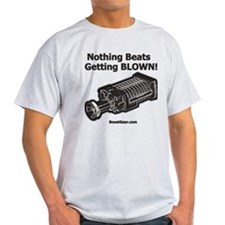 Nothing Beats Getting Blown! T-Shirt