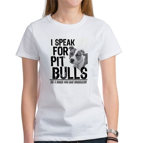 Speak for Pit Bulls Women's T-Shirt