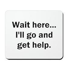 Wait here... - Mousepad