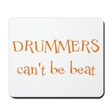 Drummers Can't Be Beat Mousepad