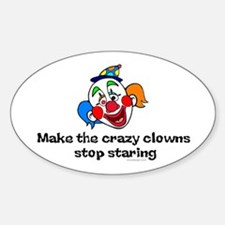 Make the crazy clowns.. Oval Decal