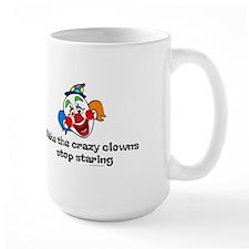 Make the crazy clowns.. Large Coffee Mug