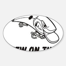Chew On This Oval Decal