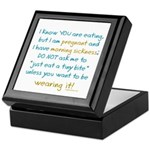 Morning sickness warning, funny Keepsake Box