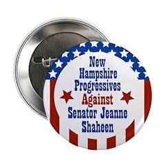 Progressives Against Jeanne Shaheen button