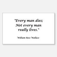 Every man dies Rectangle Decal