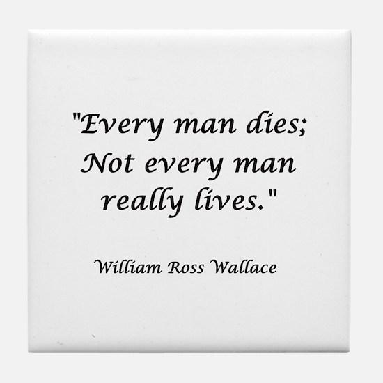 Every man dies Tile Coaster