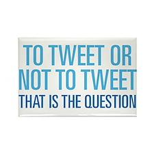 To Tweet Or Not To Tweet Rectangle Magnet