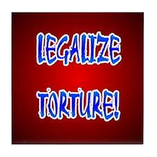 LEGALIZE TORTURE! Tile Coaster