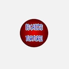 LEGALIZE TORTURE! Mini Button