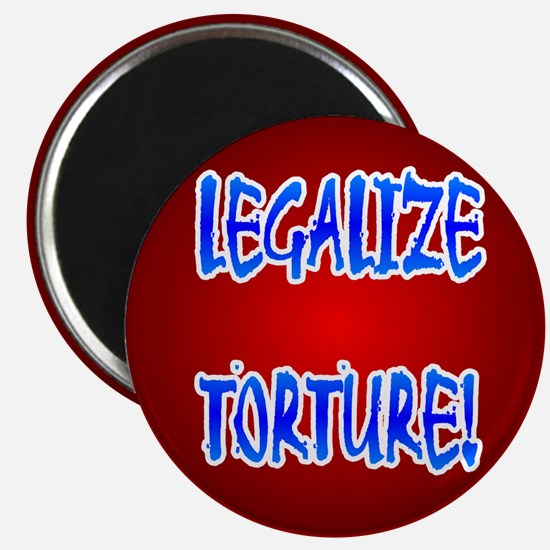 LEGALIZE TORTURE! Magnet