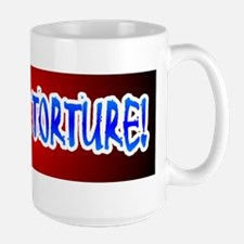 LEGALIZE TORTURE! Large Mug