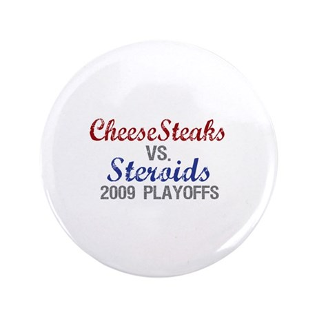 "Cheesesteaks Steroids 3.5"" Button (100 pack)"